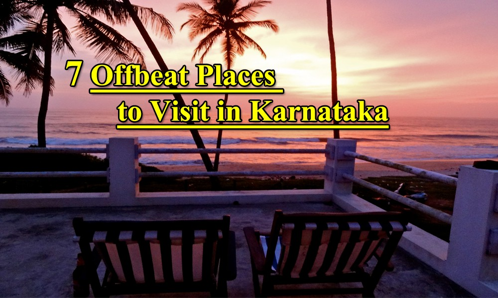 UNPARALLELED OFFBEAT PLACES TO VISIT IN KARNATAKA