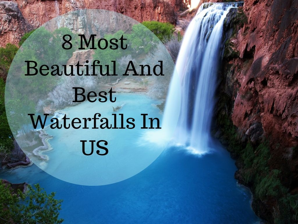8 Most Beautiful And Best Waterfalls In US To Visit!