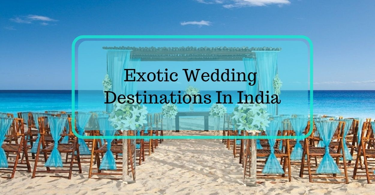 How About Taking Your Vows in These Wedding Destinations in India