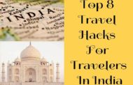 Top 8 Travel Hacks For Travelers In India To Use