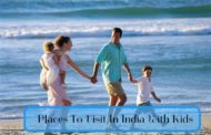 7 Best Places To Visit In India With Kids During Florida School Holidays!
