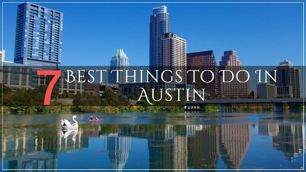 7 Incredibly Fun Things To Do In Austin!
