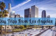 9 Best And Most Popular Day Trips From Los Angeles!