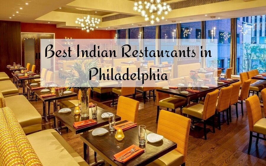 Indian Restaurants In Philadelphia