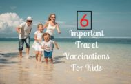 6 Important Travel Vaccinations For Kids