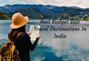Budget Solo Travel Destinations In India