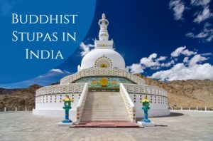 Buddhist Stupas in India