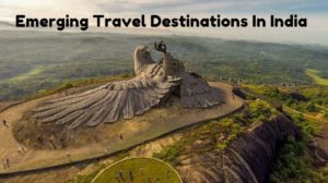 Emerging Travel Destinations In India