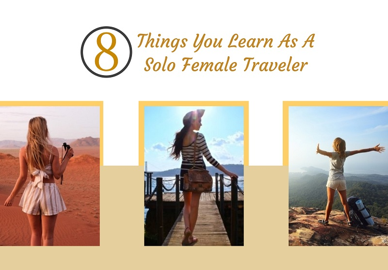 8 Significant Things you Learn as a Solo Female Traveler