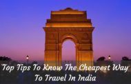 6 Top Tips to Know the Cheapest Way to Travel in India!