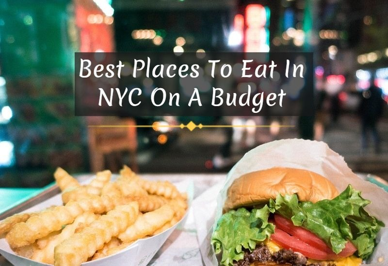 Know 7 Best Places To Eat In Nyc On A Budget