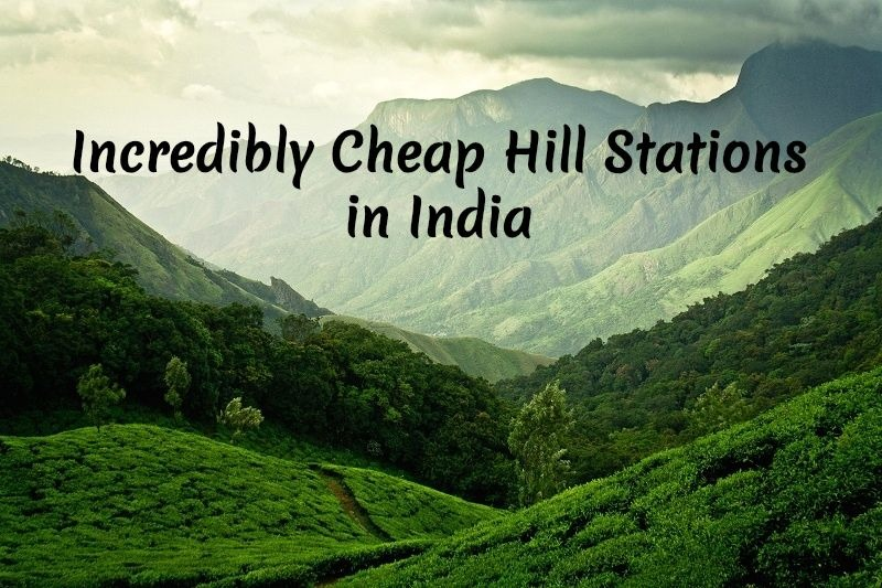 Cheap Hill Stations in India