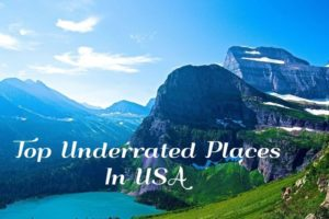 Top Underrated Places in the USA