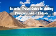 An Essential Travel Guide to Visiting Pangong Lake in Ladakh