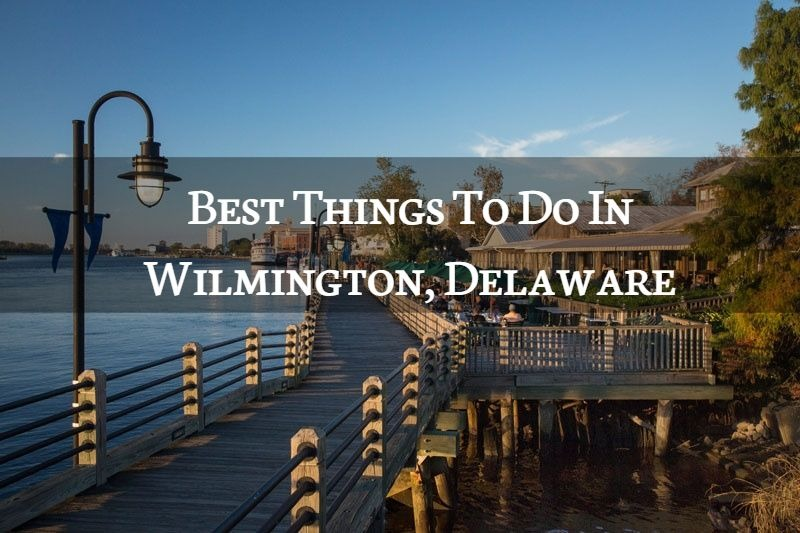 What is wilmington delaware known for