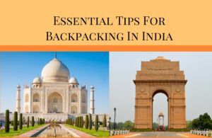 essential tips for backpacking in India