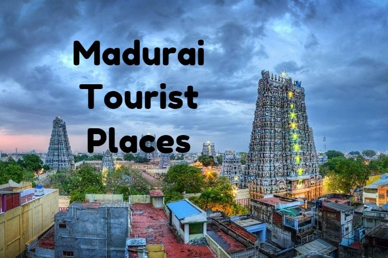 Madurai Tourist Places