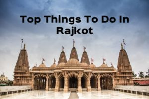 top things to do in Rajkot