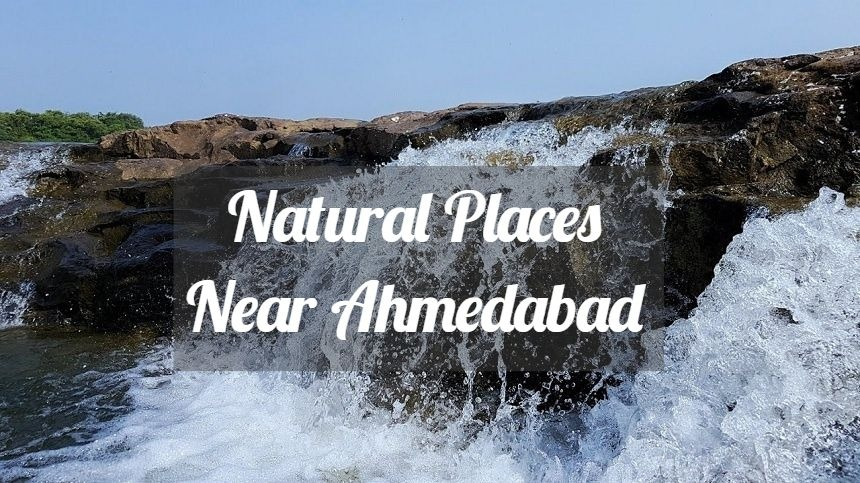 Natural Places Near Ahmedabad