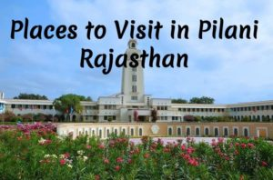Places to Visit in Pilani Rajasthan