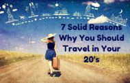 7 Solid Reasons Why You Should Travel in Your 20s