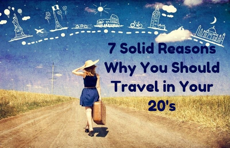 Why You Should Travel in Your 20s