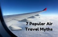 7 Popular Air Travel Myths that Need to be Busted!