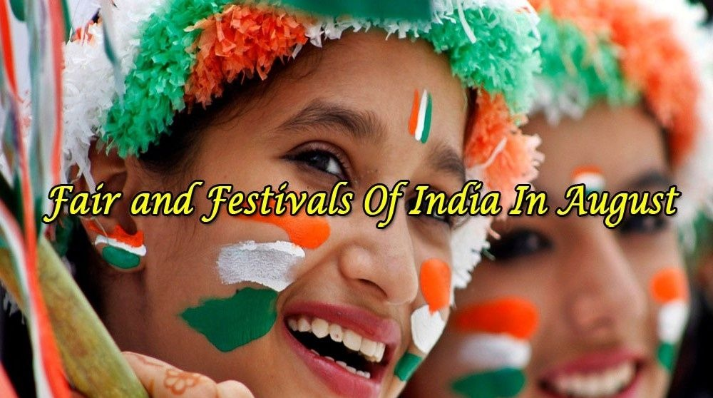 Be a Part of These Fascinating Festivals in India in August 2019