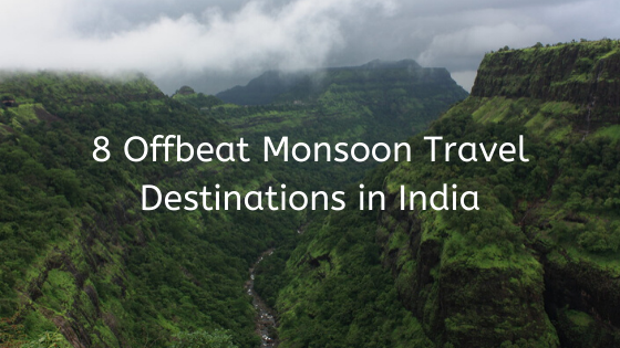 Offbeat Monsoon Travel Destinations in India