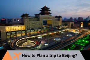 How to Plan a trip to Beijng