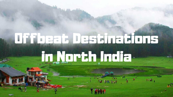 offbeat destinations in North India