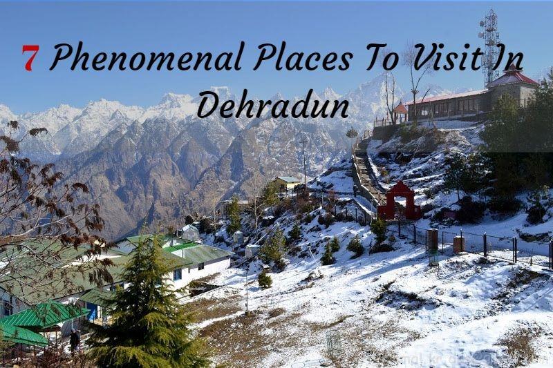 7 Phenomenal Places to Visit in Dehradun