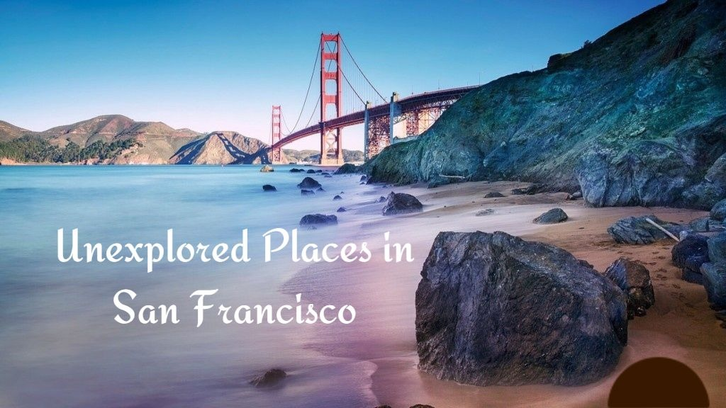 Unexplored Places in San Francisco