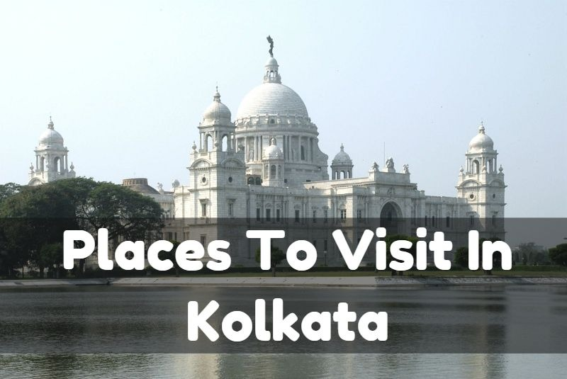Phenomenal Places to Visit in Kolkata in 24 Hours