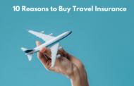 10 Reasons to Buy Travel Insurance